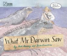 What Mr Darwin Saw - Mick Manning, Brita Granstrom