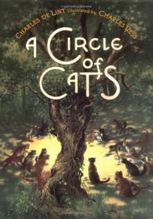 A Circle of Cats - Charles de Lint, Charles Vess