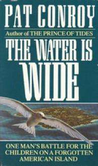Water Is Wide - Pat Conroy