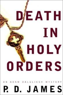 Death In Holy Orders (Adam Dalgliesh, #11) - P.D. James