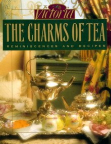 The Charms of Tea: Reminiscences and Recipes (Victoria) - Victoria Magazine