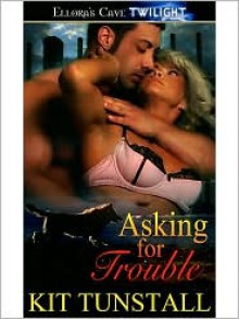 Asking for Trouble - Kit Tunstall