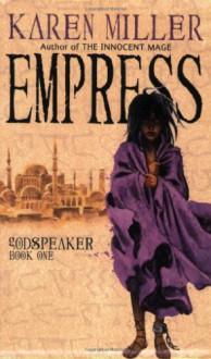 Empress (Godspeaker Trilogy) - Karen Miller