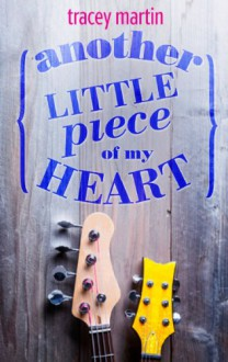 Another Little Piece Of My Heart - Tracey Martin