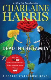 Dead in the Family (Sookie Stackhouse Novels) - Charlaine Harris