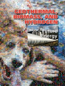 Geothermal, Biomass, and Hydrogen - Jim Ollhoff