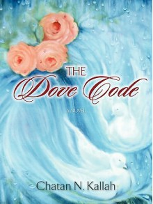 The Dove Code - Chatan N. Kallah