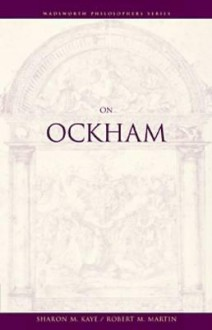 On Ockham - Sharon M. Kaye, Robert M. Martin