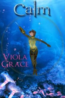 Calm - Viola Grace