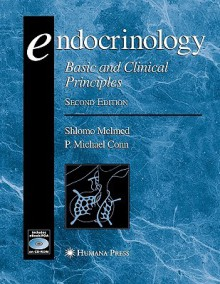 Endocrinology: Basic And Clinical Principles - Shlomo Melmed, P. Michael Conn