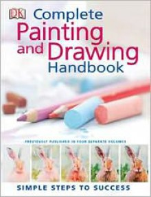 Complete Painting and Drawing Handbook - Simon Tuite