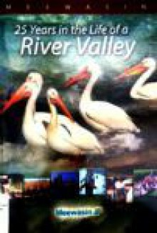 25 Years in the Life of a River Valley - Meewasin Valley Authority, Paul Hanley