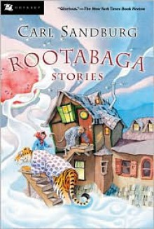 Rootabaga Stories - Carl Sandburg, Maud Petersham, Miska Petersham