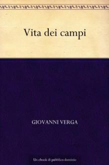 Vita dei campi - Giovanni Verga