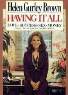 Having It All - Helen Gurley Brown