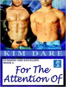 Pushing The Envelope Book I: For The Attention Of [Pushing The Envelope] - Kim Dare
