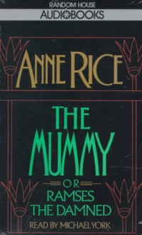 The Mummy or Ramses the Damned (Anne Rice) - Michael York, Anne Rice