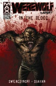 Werewolf by Night: In the Blood - Duane Swierczynski, Mico Suayan