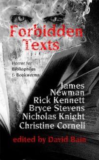 Forbidden Texts - David Bain, James Newman, Rick Kennett, Bryce Stevens, Christine Cornell, Nicholas Knight