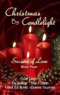 Christmas by Candlelight (Seasons of Love) - Lori Leger, Kim Hornsby, Trish F Leger, Karen Sue Burns, Carmine Valentine