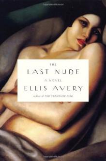 The Last Nude - Ellis Avery