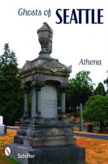 Ghosts of Seattle - Athena