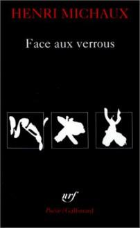 Face Aux Verrous - Henri Michaux
