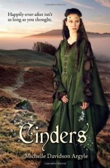 Cinders; A Cinderella Sequel - Michelle D. Argyle