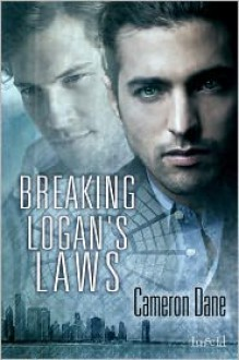 Breaking Logan's Laws - Cameron Dane