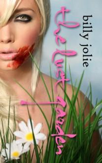 The Lust Garden - Billy Jolie