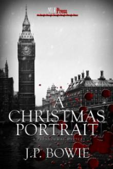 A Christmas Portrait (Portrait #6) - J.P. Bowie