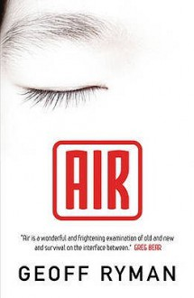 Air (or Have Not Have) - Geoff Ryman