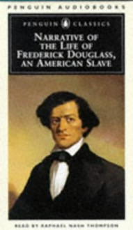 Narrative of the Life of Frederick Douglass, An American Slave - Frederick Douglass, Raphael Nash Thompson