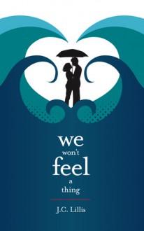We Won't Feel a Thing - J.C. Lillis