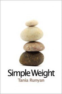 Simple Weight - Tania Runyan