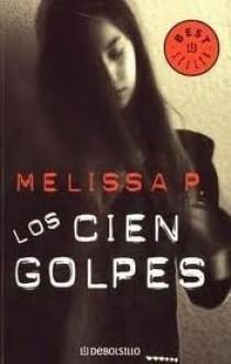 Los Cien Golpes - Melissa Panarello