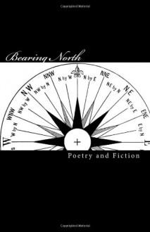 Bearing North - Ash Krafton, Anthony Shields, Wesley D. Gray