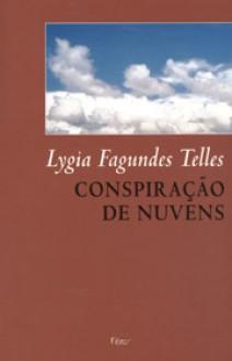 Conspiracao de Nuvens - Lygia Fagundes Telles