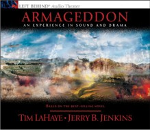 Armageddon: An Experience in Sound and Drama: The Cosmic Battle of the Ages (Left Behind) - Tim LaHaye, Jerry B. Jenkins
