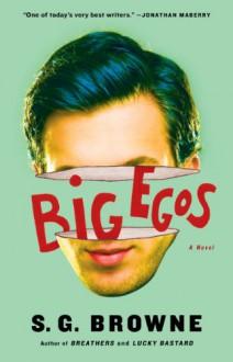 Big Egos - S.G. Browne