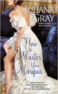 How to Master Your Marquis - Juliana Gray