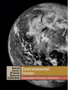 Environmental Issues: Essential Primary Sources - K. Lee Lerner