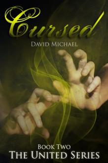 Cursed (The United Series) - David Michael