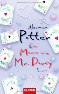 Ein Mann wie Mr. Darcy - Alexandra Potter