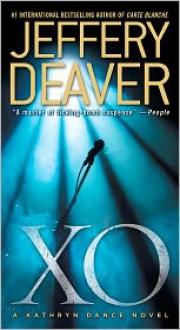 XO: A Kathryn Dance Novel - Jeffery Deaver