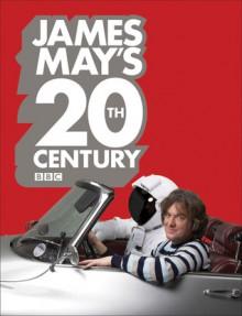 James May's 20th Century - James May, Phil Dolling, May James