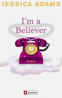 I'm a Believer - Jessica Adams, Stefanie Mierswa