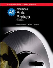 Auto Brakes Workbook - Chris Johanson, Martin T. Stockel