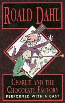 Charlie And The Chocolate Factory - Kerry Shale, Roald Dahl