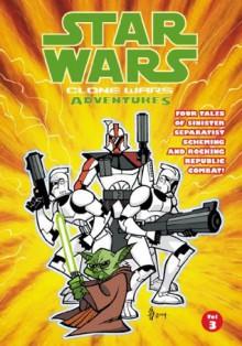 Star Wars: Clone Wars Adventures Vol. 3 - Haden Blackman, Ryan Kaufman, Tim Mucci, Matt Fillbach, Shawn Fillbach